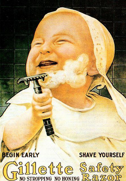 Oude poster waarmee Gillette aan wilde geven dat scheren helemaal veilig was. Zelfs een baby kon het.