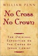 Penn's No Cross, No Crown
