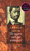 Zwarte met het witte hart - Arthur Japin