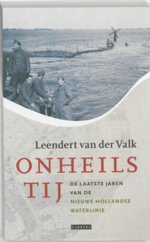 Onheilstij - De laatste jaren van de Nieuwe Hollandse Waterlinie