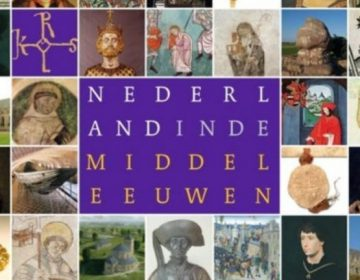 Nederland in de Middeleeuwen De canon van ons middeleeuws verleden