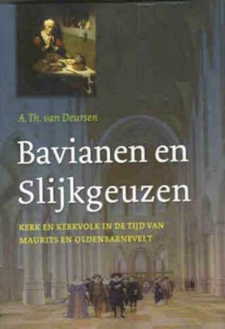 Bavianen en slijkgeuzen - A.Th. van Deursen