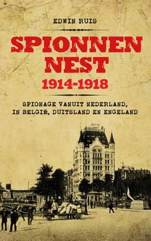 Spionnennest 1914-1918 - Edwin Ruis