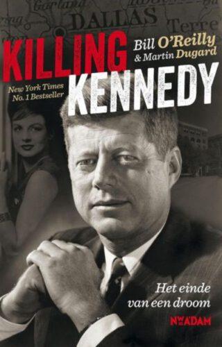 Killing Kennedy – Bill O'Reilly & Martin Dugard