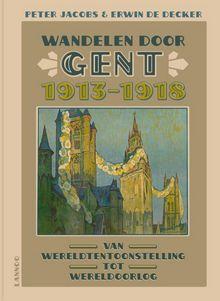 Wandelen door Gent 1913-1918