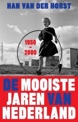 De mooiste jaren van Nederland - Han van der Horst