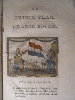 De 'Prince Vlag, Oranje Boven' werd besproken in een boek uit 1784, toen Patriotten en Oranjegezinden fel tegenover elkaar stonden.