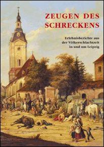 Voorbeeld van een van de vele gelegenheidspublicaties over de slag bij Leipzig, waarin de ervaringen van de burgerbevolking centraal staan.