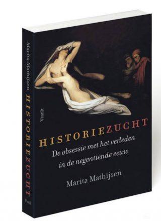 Historiezucht, de obsessie met het verleden in de negentiende eeuw