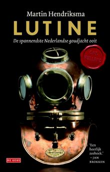 Lutine, de spannendste Nederlandse goudjacht ooit