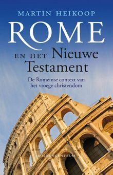 Rome en het Nieuwe Testament - Martin Heikoop