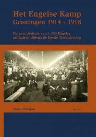 Het Engelse Kamp in Groningen 1914-1918