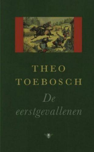 De eerstgevallenen – Theo Toebosch