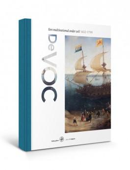 De VOC. Een multinational onder zeil, 1602-1799