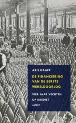Financiering van de Eerste Wereldoorlog - Aris Gaaff