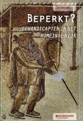 Beperkt. Gehandicapten in het Romeinse Rijk - Christian Laes