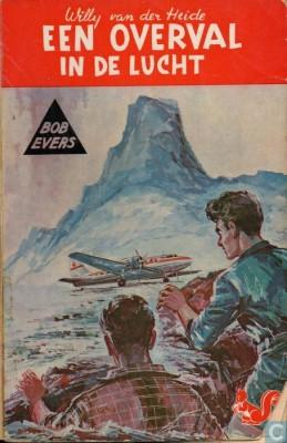 'Een overval in de lucht', het eerste deel van de Bob Evers-serie
