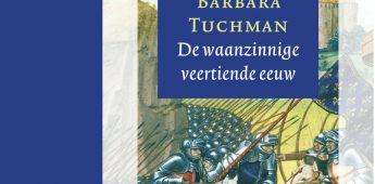 Barbara Tuchman's waanzinnige veertiende eeuw