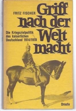 Griff nach der Weltmacht - Fritz Fischer