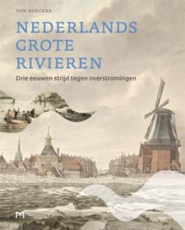 Nederlands grote rivieren - Ton Burgers