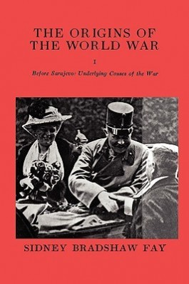 The origins of the World War - S. Fay