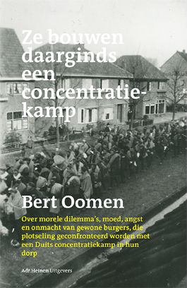 Ze bouwen daarginds een concentratiekamp - Bert Oomen