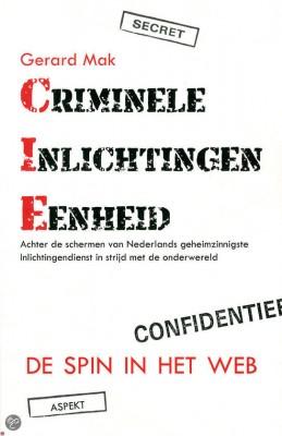 Criminele Inlichtingen Eenheid - Gerard Mak