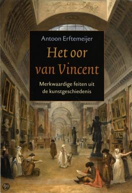 Het oor van Vincent - Antoon Erftemeijer
