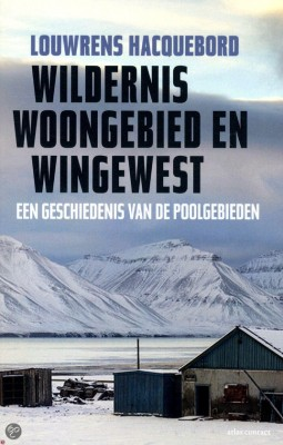 Wildernis, woongebied en wingewest – Louwrens Hacquebord