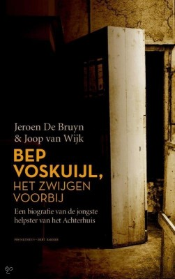 Bep Voskuijl, het zwijgen voorbij - Jeroen de Bruyn & Joop van Wijk