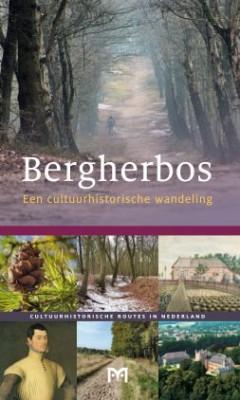Bergherbos, een cultuurhistorische wandeling - Casper de Groot