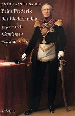 Prins Frederik der Nederlanden (1797-1881) Gentleman naast de troon