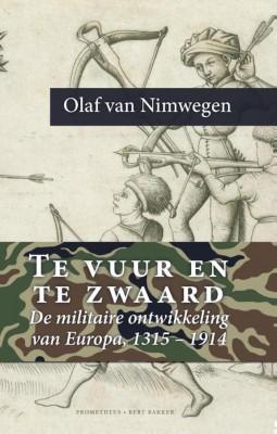 Te vuur en te zwaard - Olaf van Nimwegen