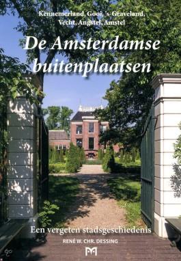 De Amsterdamse buitenplaatsen - René W.Chr. Dessing