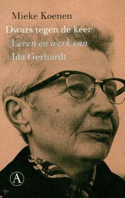 Dwars tegen de keer. Leven en werk van Ida Gerhardt