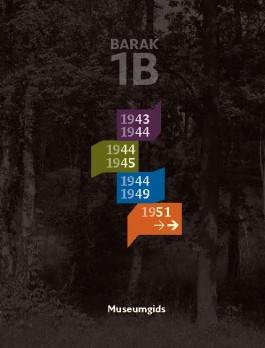 Boek: 'Museumgids barak 1B'