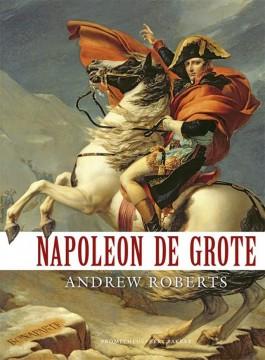 Napoleon de Grote - Andrew Roberts