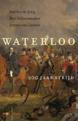 Waterloo, 200 jaar strijd - Jurriën de Jong