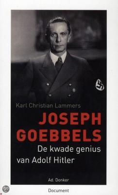 Joseph Goebbels – De kwade genius van Adolf Hitler