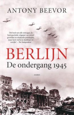 Berlijn de ondergang 1945 - Antony Beevor