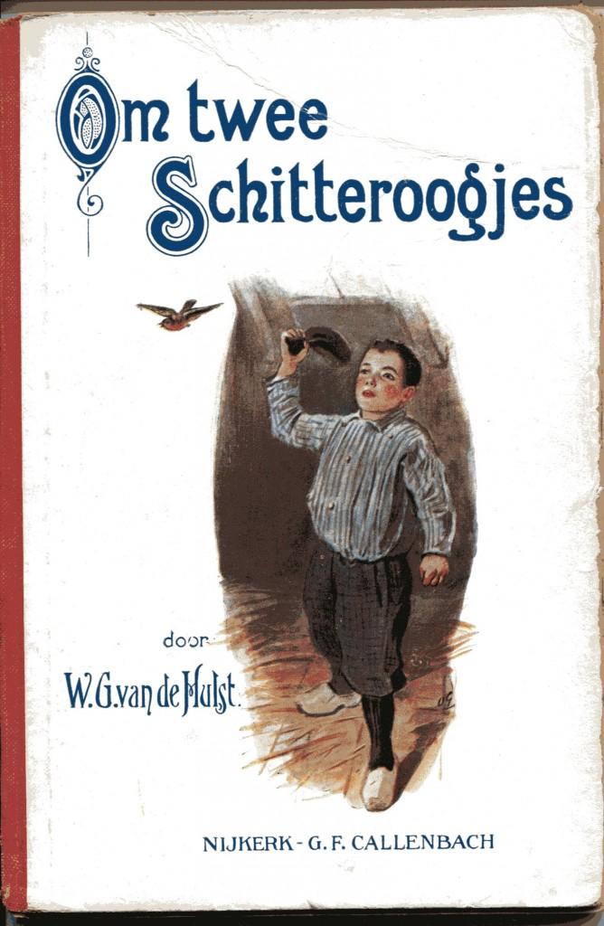 Voorkant boek 'Om twee schitteroogjes', 4e druk, 1923; auteur: W.G. van de Hulst, illustraties Otto Geerling en Frans van Noorden; uitgever G.F. Callenbach, Nijkerk. Herkomst afbeelding: Collectie Nel Klaversma