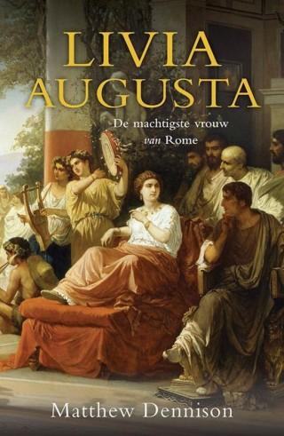 Livia Augusta, de machtigste vrouw van Rome – Matthew Dennison