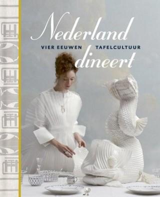 Nederland dineert – Vier eeuwen tafelcultuur