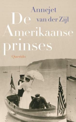 De Amerikaanse prinses - Annejet van der Zijl