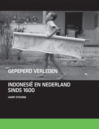 Gepeperd verleden – Indië, Indonesië en Nederland 1595-2000