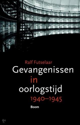 Gevangenissen in oorlogstijd – Ralf Futselaar