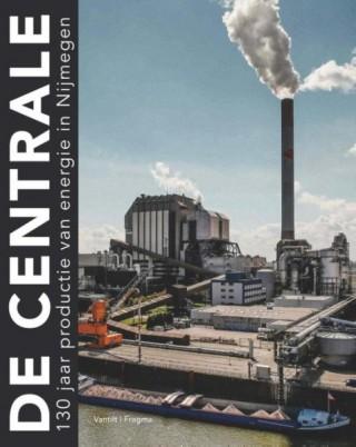 De Centrale, 130 jaar productie van elektriciteit in Nijmegen