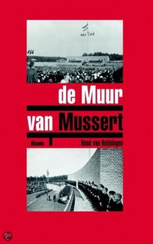 De muur van Mussert – René van Heijningen