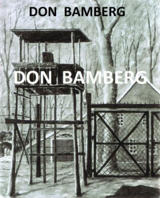 Don Bamberg. Ik overleefde de dodencel en negen concentratiekampen