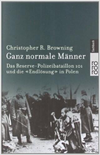 Ganz normale Männer - Christopher R. Browning